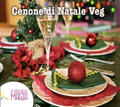 Menu Di Natale Cenone.Cenone Di Natale Vegan Il Menu Felice Leggi Della Magia