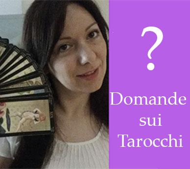 Domande sui Tarocchi: Tutto quello che avresti sempre voluto sapere…