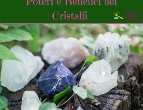 Poteri e benefici dei Cristalli