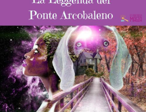 La leggenda del Ponte Arcobaleno