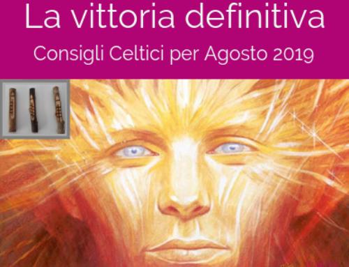 La vittoria definitiva: Consigli Celtici per Agosto 2019