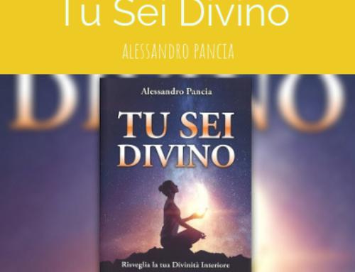 Tu Sei Divino di Alessandro Pancia