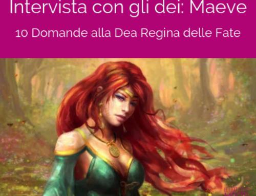Maeve: 10 domande alla Dea Regina delle Fate