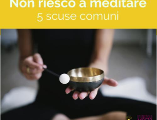 Non riesco a meditare: 5 scuse comuni
