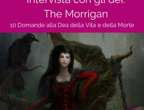 The Morrigan: 10 Domande alla Dea della Vita e della Morte